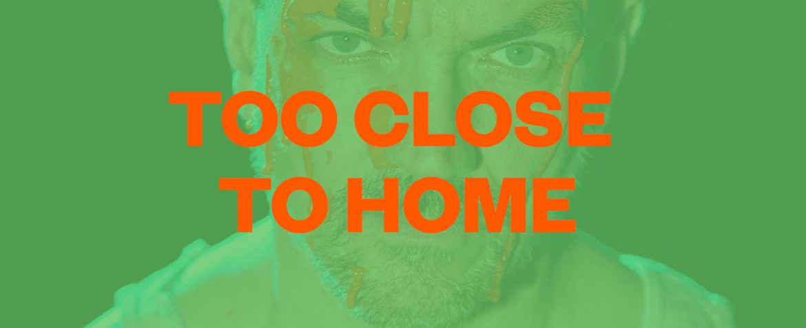 Too Close to Home Banner v3