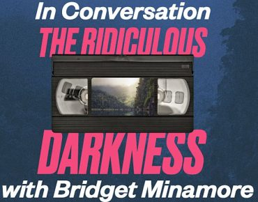 The ridiculous darkness in conversation with bridget minamore
