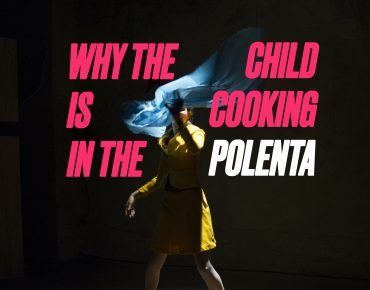 Why the child is cooking in the polenta website whatson